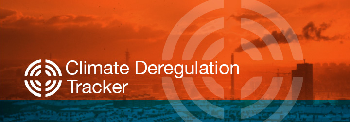 Climate Deregulation Tracker